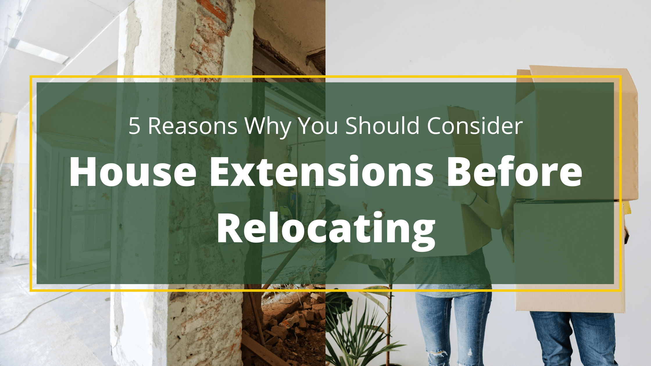 House Extensions vs Relocating